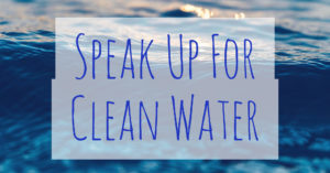 speak up for clean water