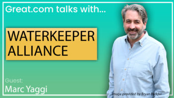 """A graphic with Marc Yaggi on the left and """"Great.com talks with Waterkeeper Alliance"""" written on the left."""